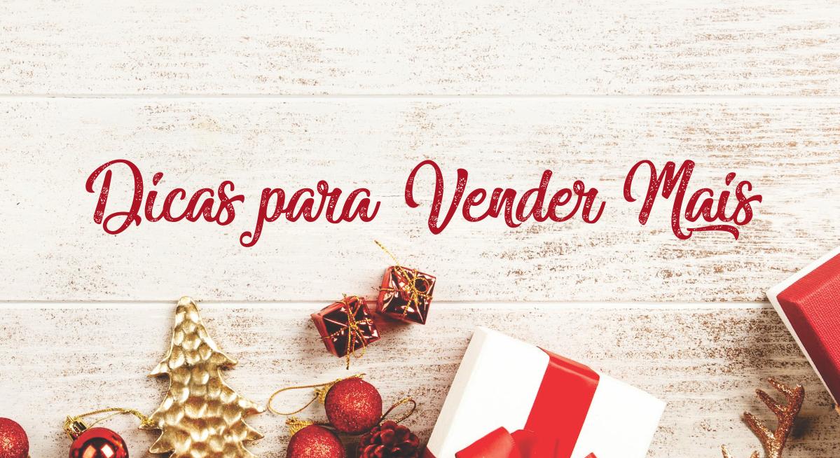 Foto - Dicas práticas para promover suas vendas no Natal!