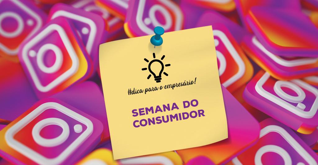 Foto - Especial Semana do Consumidor: Como transformar o Instagram em aliado de vendas?